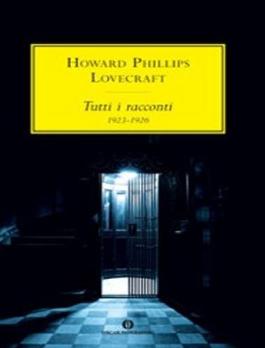H.P. Lovecraft – Tutti i Racconti 1923-1926