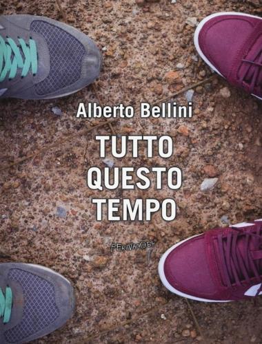 Alberto Bellini – Tutto Questo Tempo