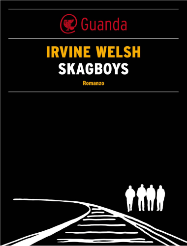 Irvine Welsh – Skagboys