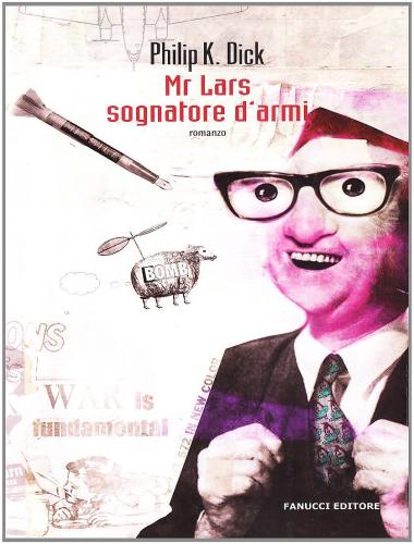 Philip K. Dick – Mr Lars Sognatore d'Armi