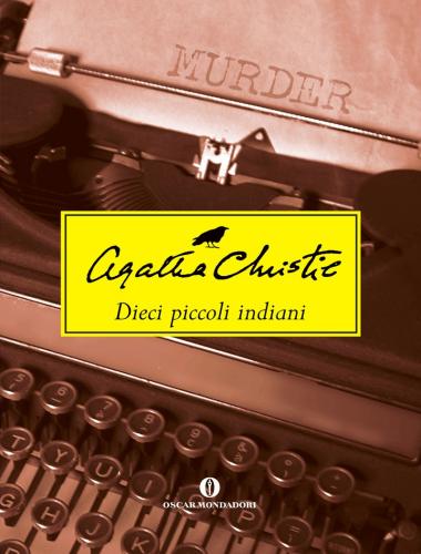 Agatha Christie – Dieci Piccoli Indiani