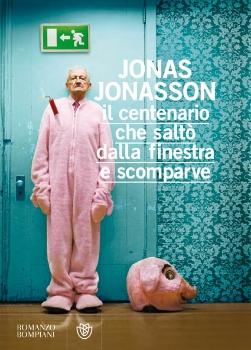 Jonas Jonasson – Il Centenario che saltò dalla finestra e scomparve