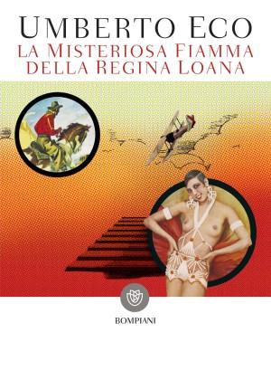 Umberto Eco – La Misteriosa fiamma della regina Loana