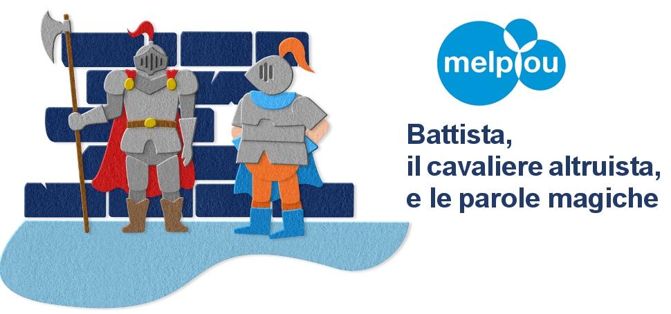 MelpYou - Battista e le Parole Magiche