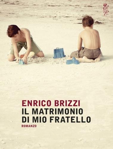 Enrico Brizzi – Il Matrimonio di mio Fratello