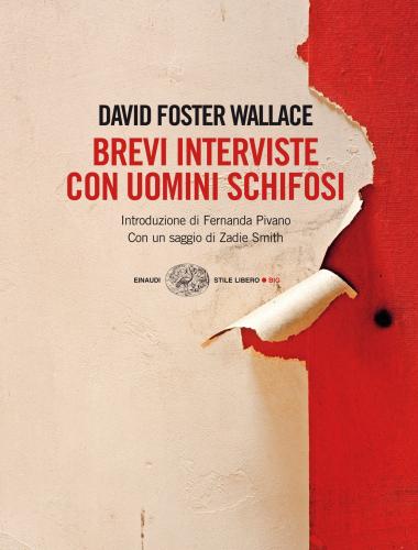 David Foster Wallace – Brevi Interviste con uomini schifosi