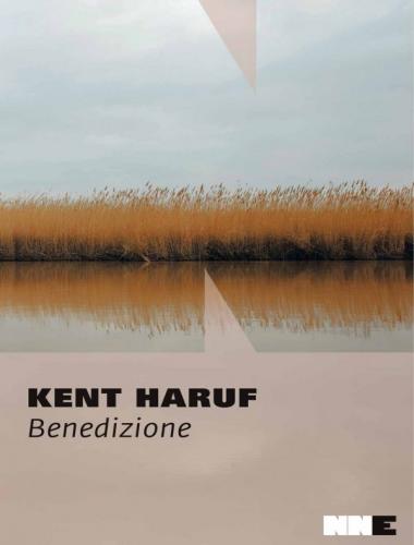 Kent Haruf – Benedizione – Trilogia della Pianura Vol.1