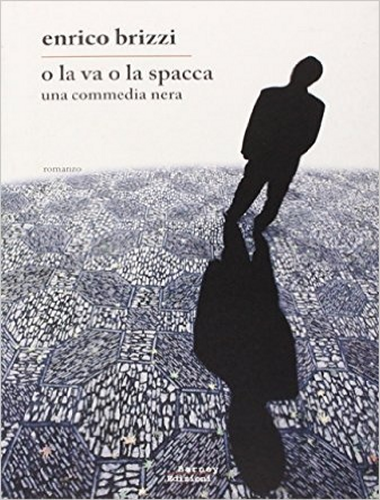 Enrico Brizzi – O la va o la spacca