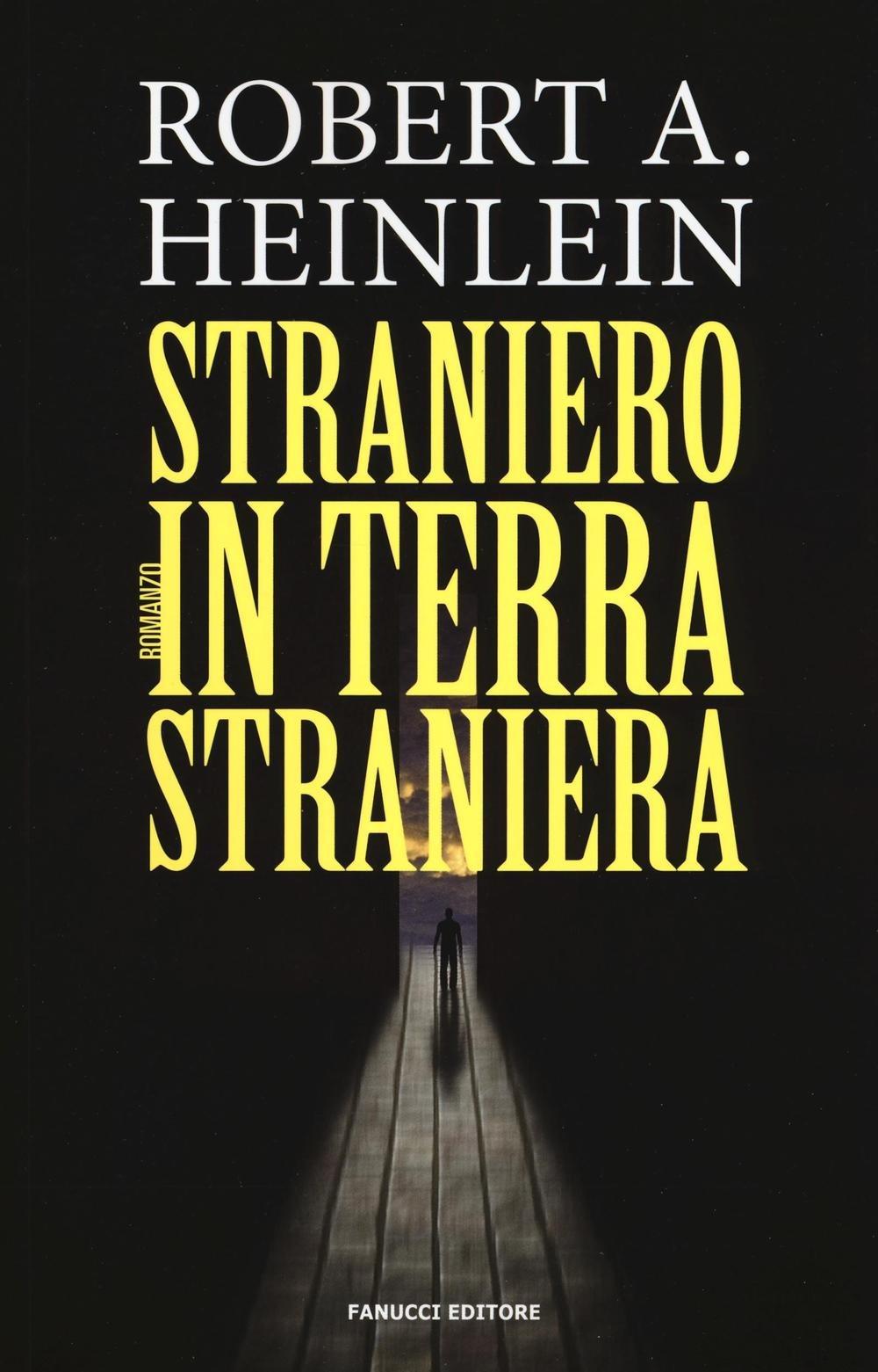 Robert A. Heinlein – Straniero in terra straniera