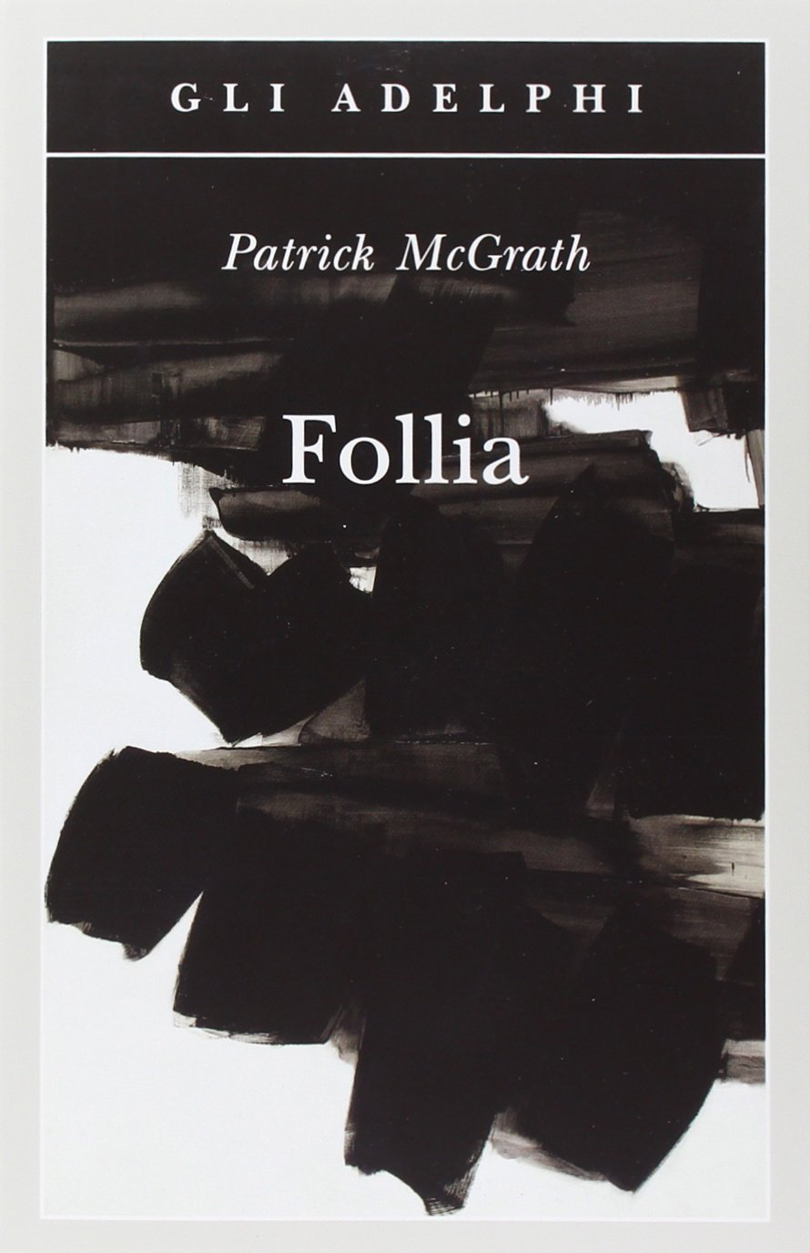 Patrick McGrath – Follia