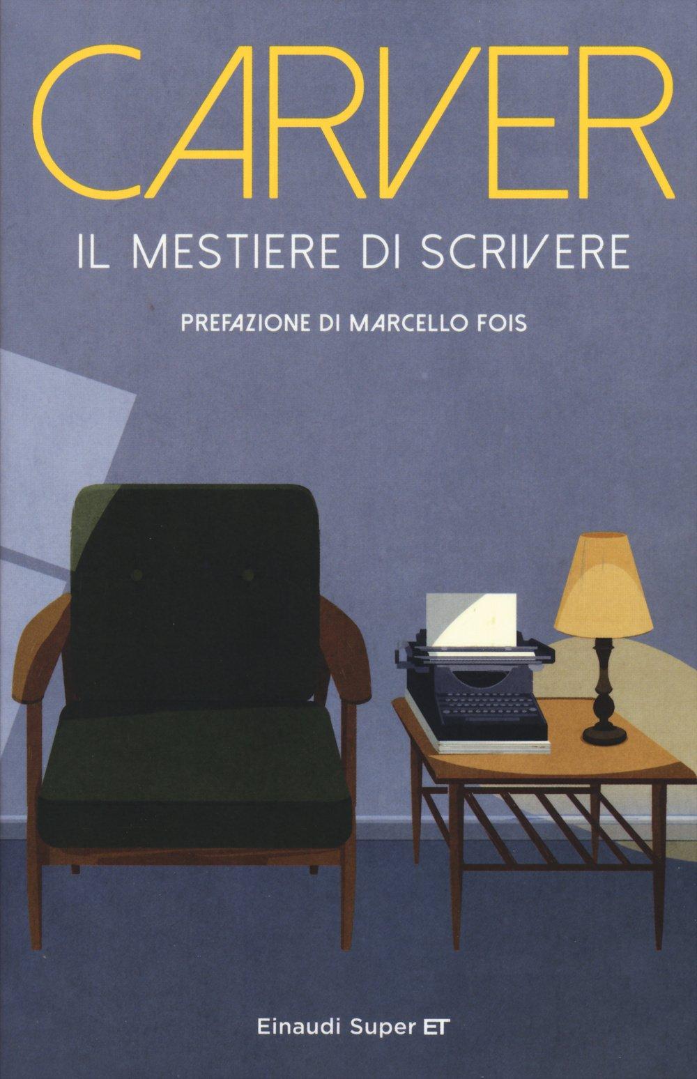Raymond Carver – Il Mestiere di Scrivere