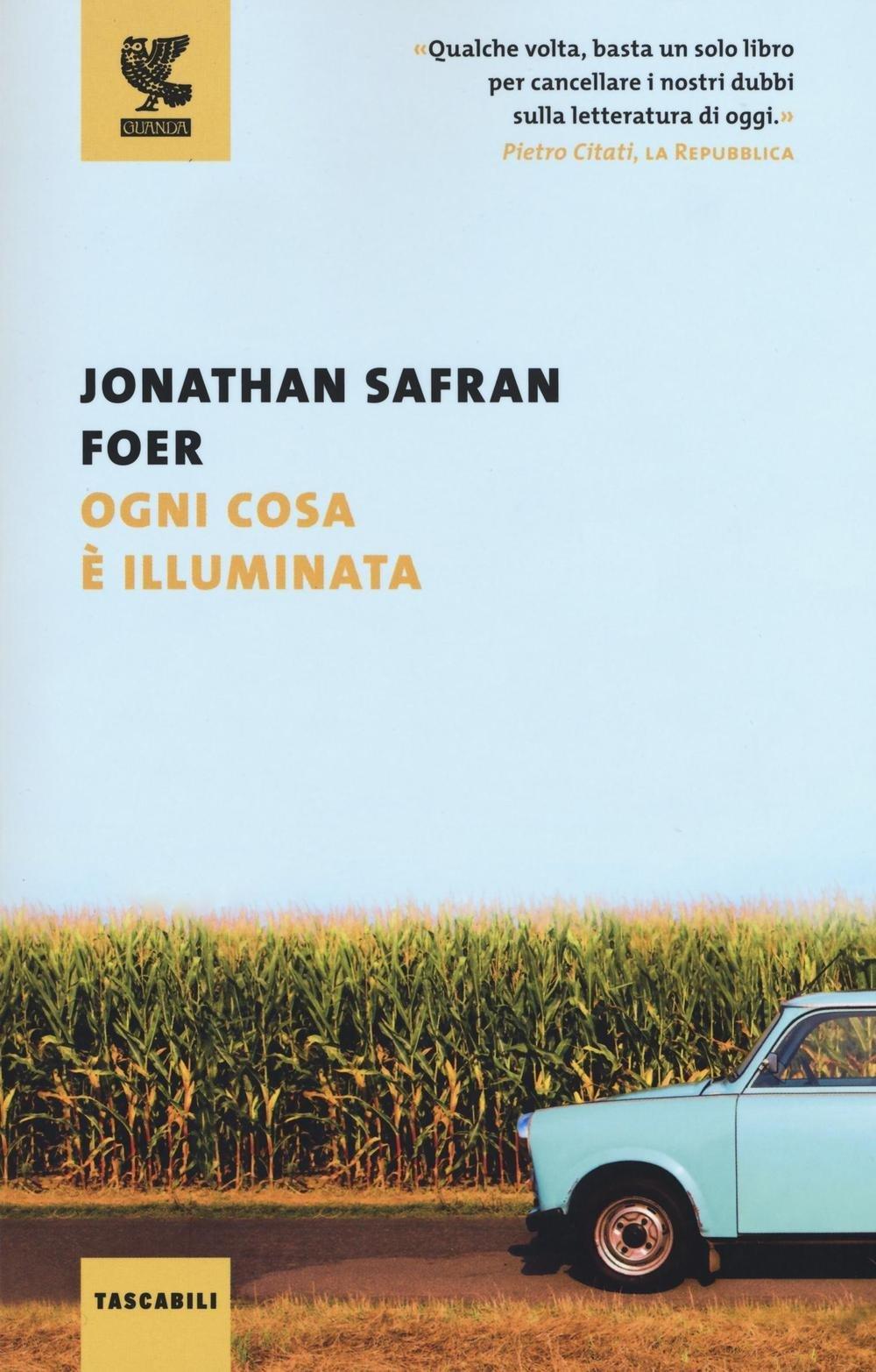 Jonathan Safran Foer – Ogni Cosa è Illuminata
