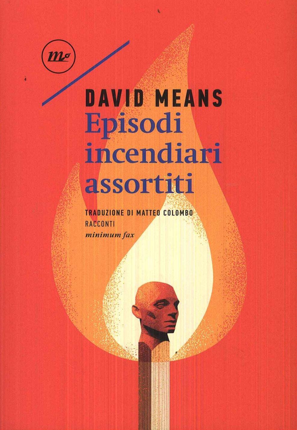 David Means – Episodi Incendiari Assortiti