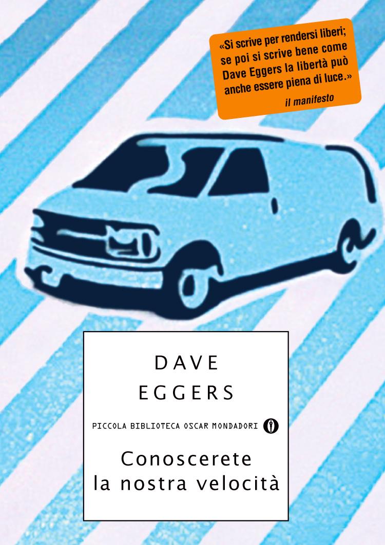Dave Eggers – Conoscerete la Nostra Velocità