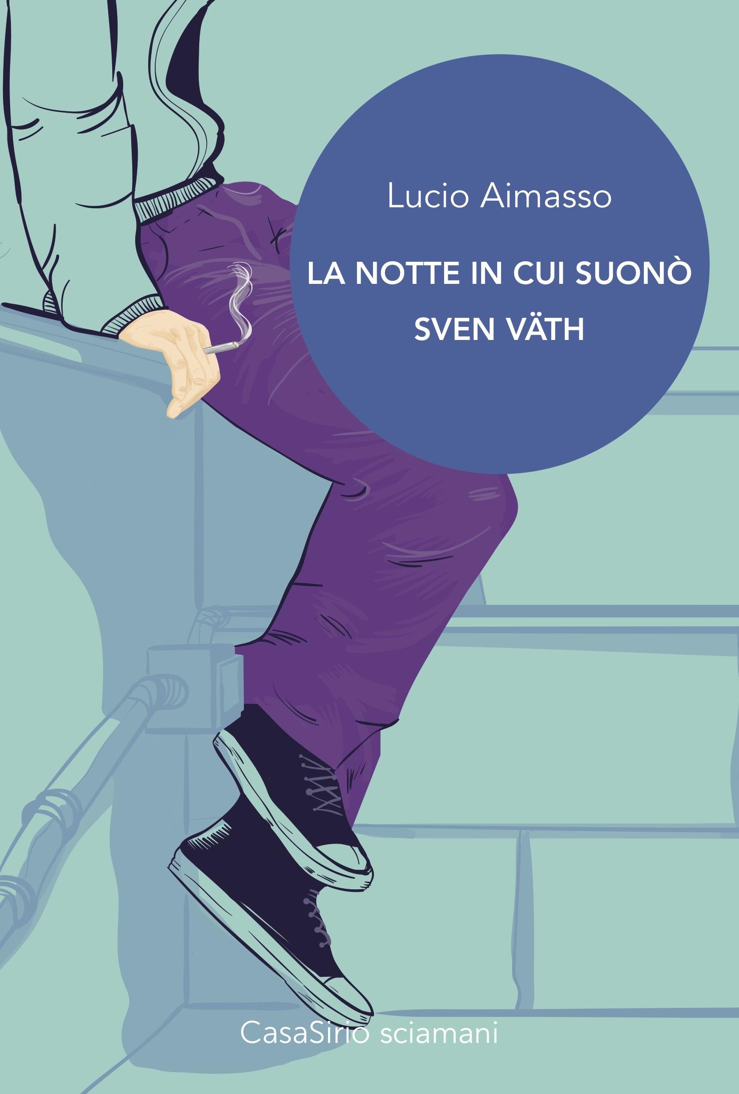 Lucio Aimasso – La Notte che suonò Sven Vath