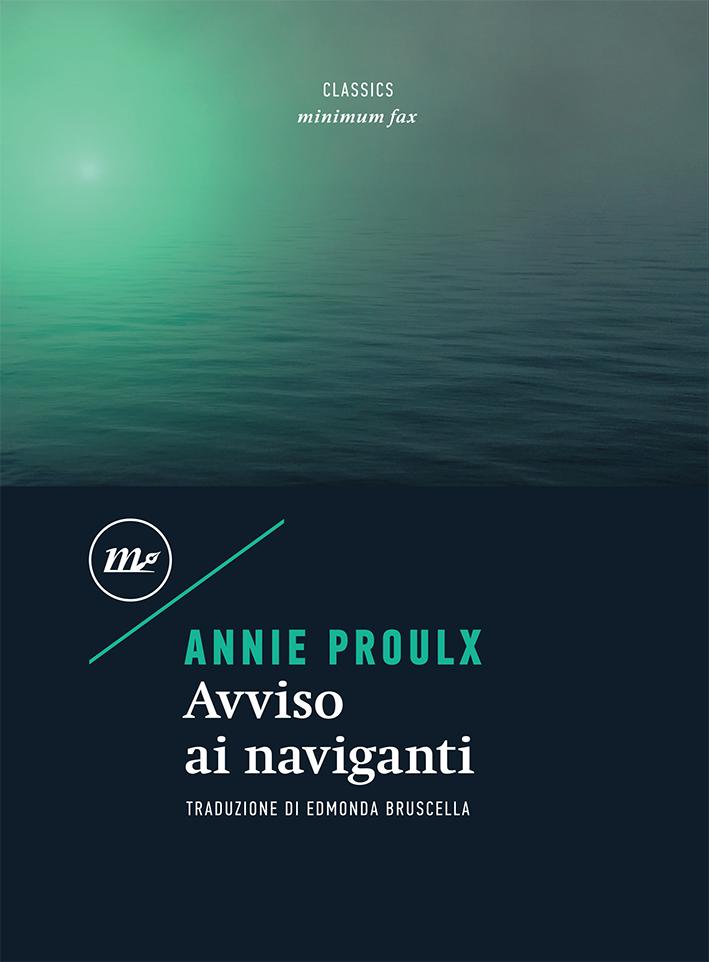 Annie Proulx – Avviso ai Naviganti
