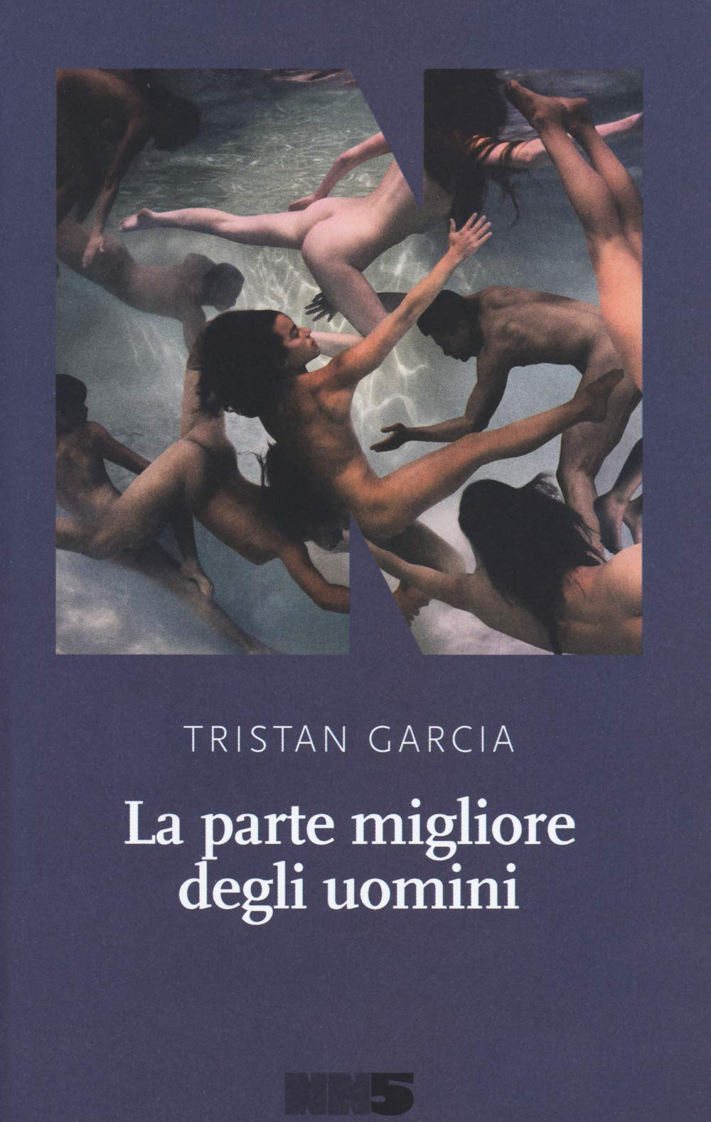 Tristan Garcia – La Parte Migliore degli Uomini