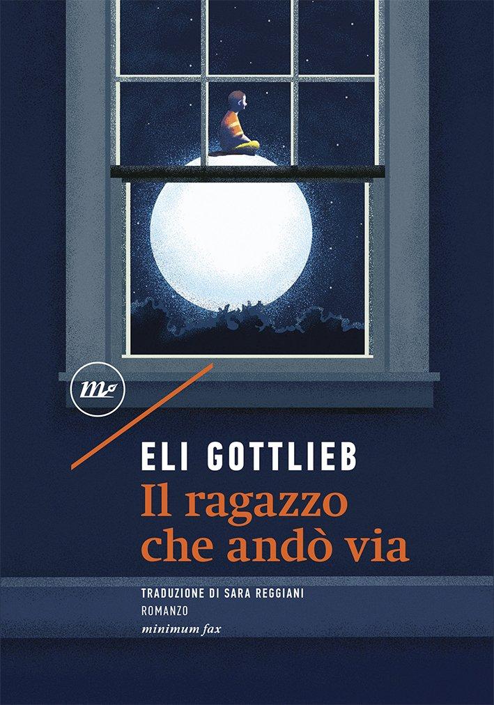 Eli Gottlieb –  Il Ragazzo che Andò Via