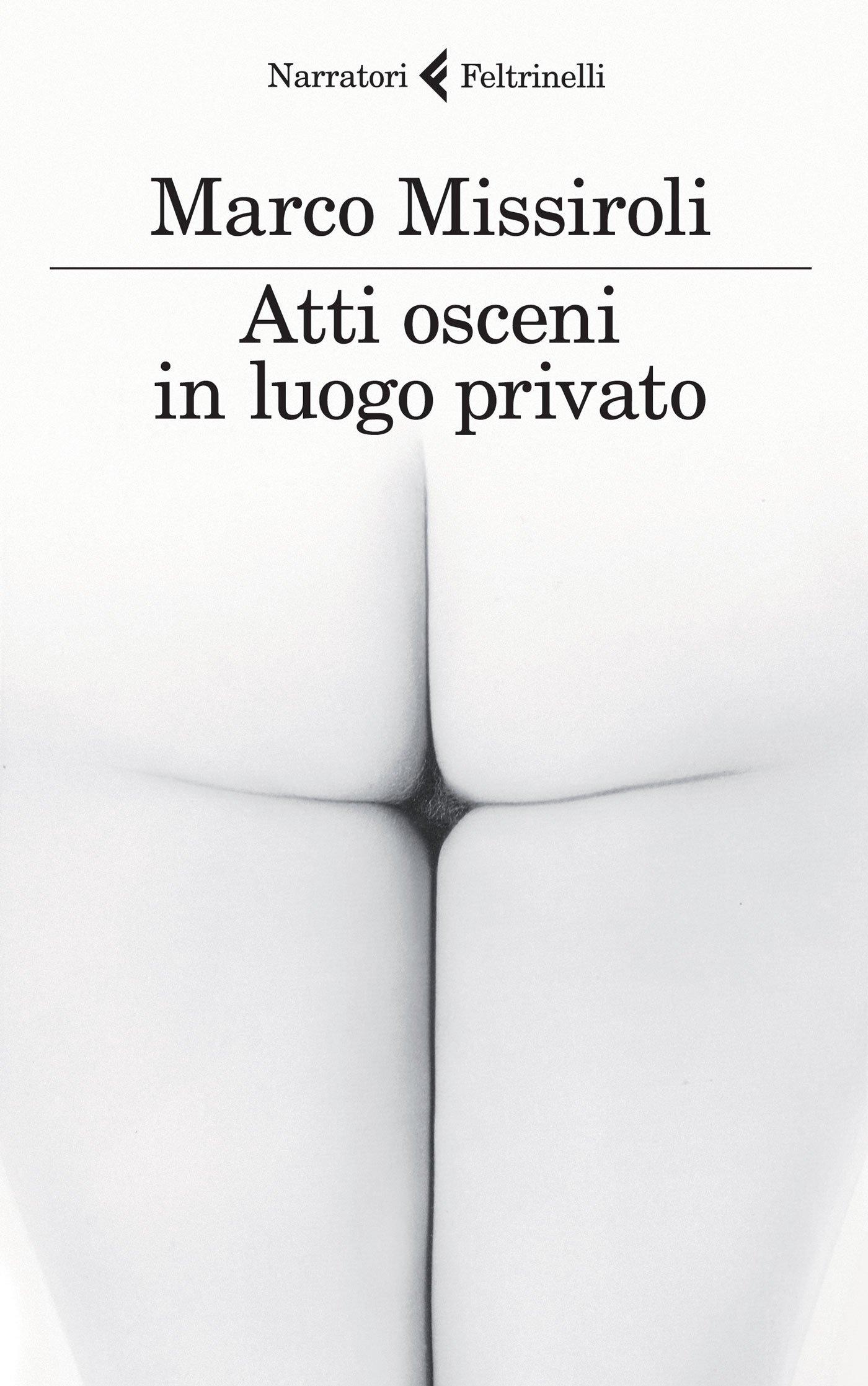 Marco Missiroli – Atti Osceni in Luogo Privato