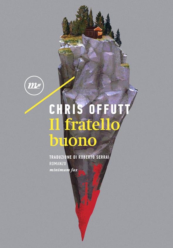Chris Offutt – Il Fratello Buono