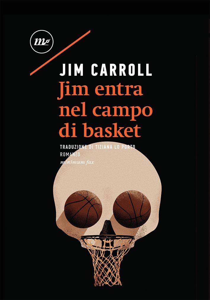 Jim Carrol – Jim Entra nel Campo da Basket