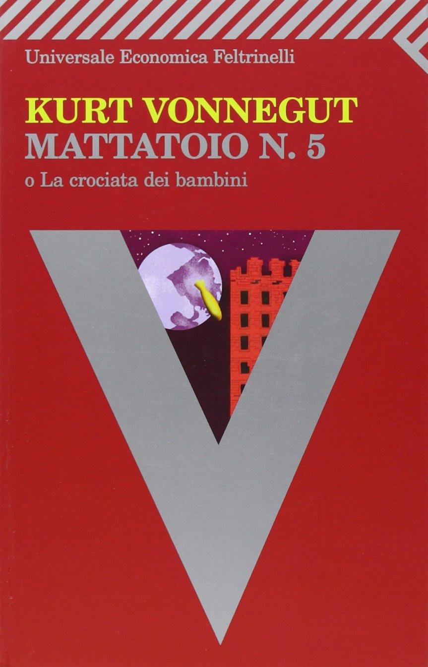 Kurt Vonnegut – Mattatoio n.5