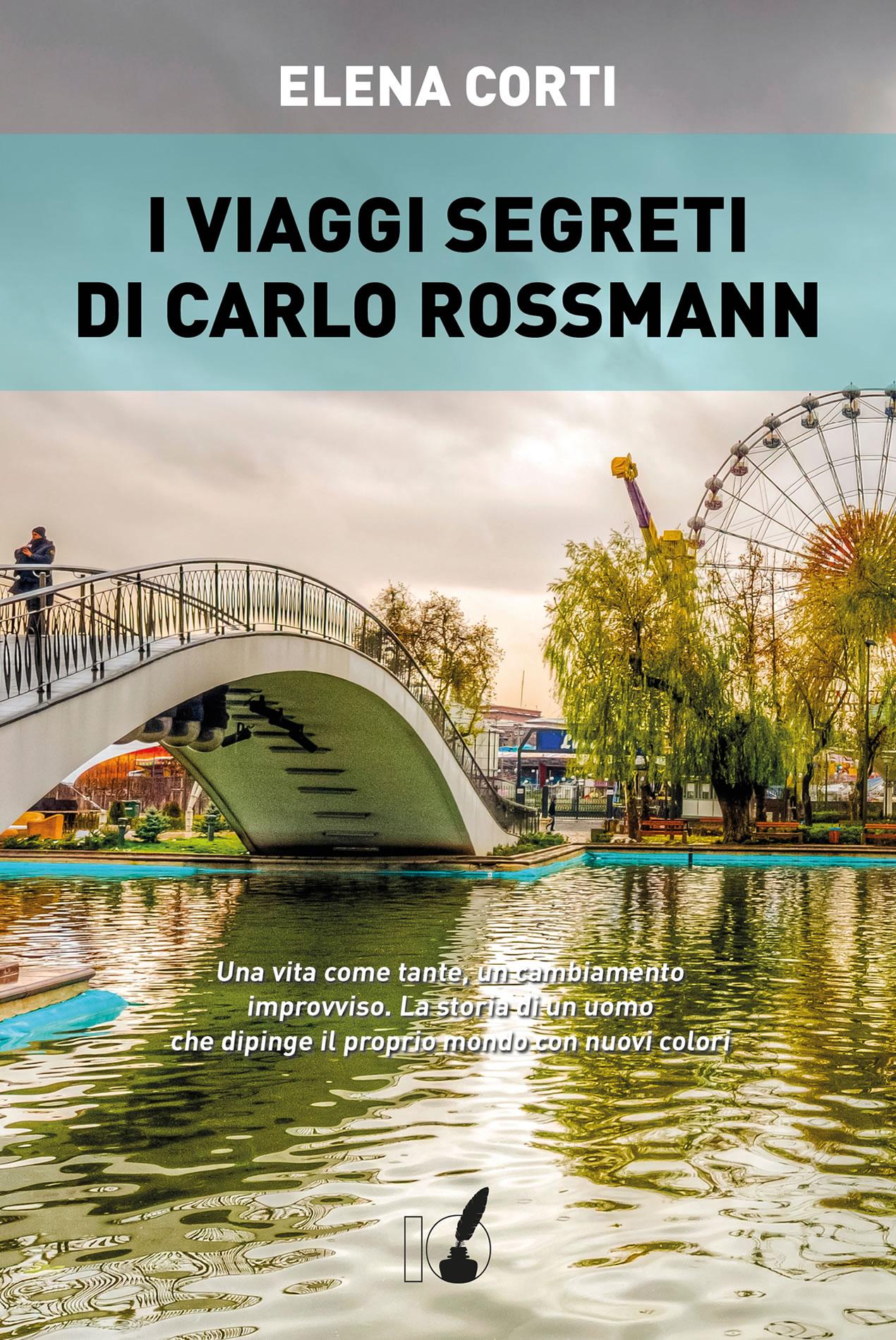 Elena Corti – I Viaggi segreti di Carlo Rossmann
