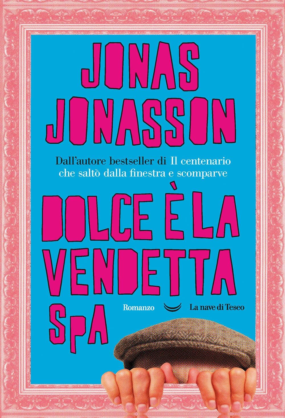 Jonas Jonasson – Dolce è la Vendetta SPA